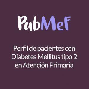 Perfil de pacientes con Diabetes Mellitus tipo 2 en Atención Primaria