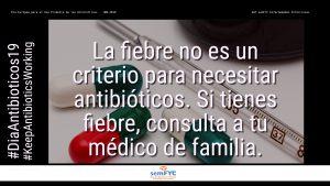 #DiaAntibioticos19: La fiebre no es un criterio para necesitar antibióticos. Si tienes fiebre, consulta a tu médico de familia.