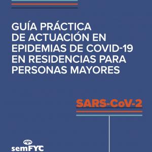 Guía práctica de actuación en epidemias de COVID-19 en residencias para personas mayores