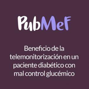 Beneficio de la telemonitorización en un paciente diabético con mal control glucémico